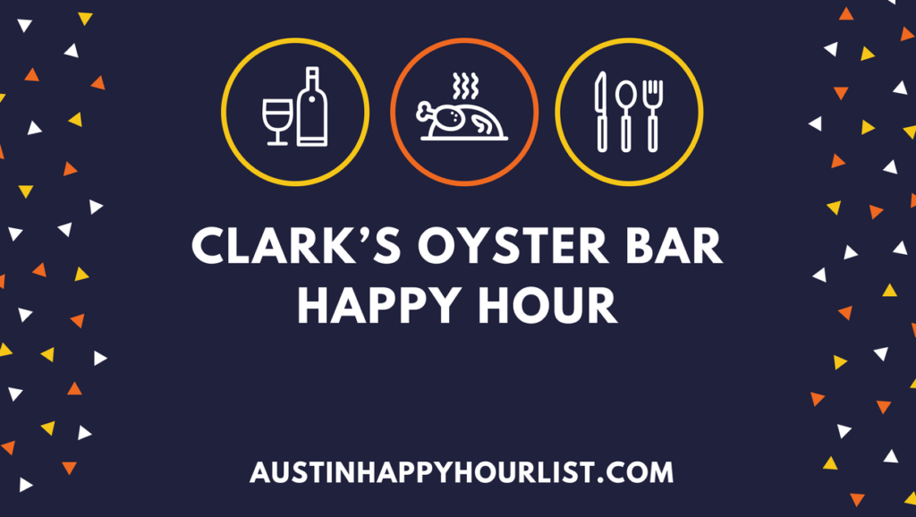 Clarks Oyster Bar Happy Hour